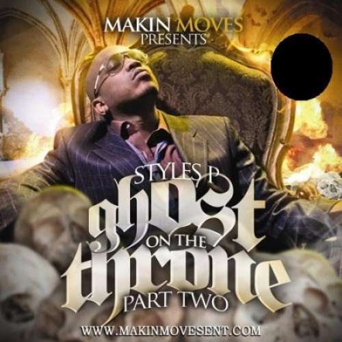 Styles P - Ghost On The Throne, Part 2
