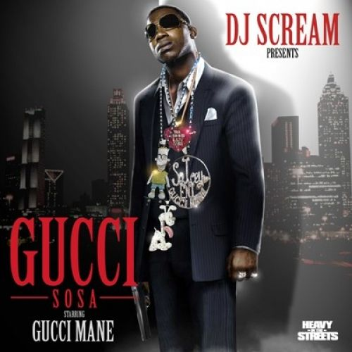 Gucci Sosa - Gucci Mane (DJ Scream)