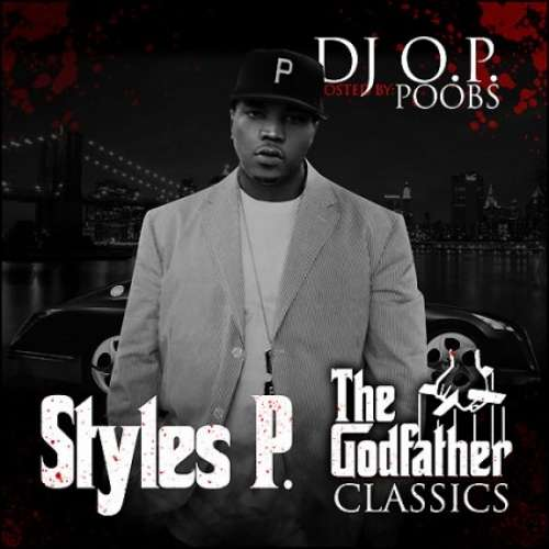 Styles P - The Godfather Classics (Hosted By Poobs)