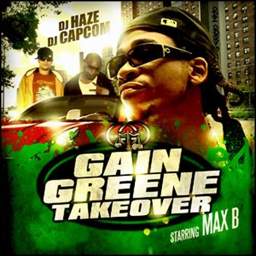 Max B - Gain Greene Takeover
