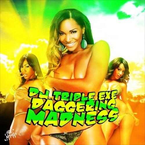 Daggering Madness - DJ Triple Exe