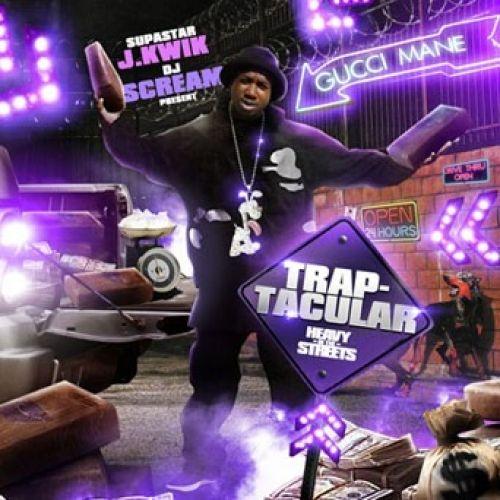 Trap-Tacular - Gucci Mane (Supastar J. Kwik, DJ Scream)