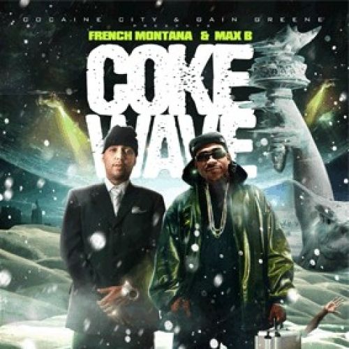 Coke Wave - French Montana & Max B (DJ Whoo Kid)
