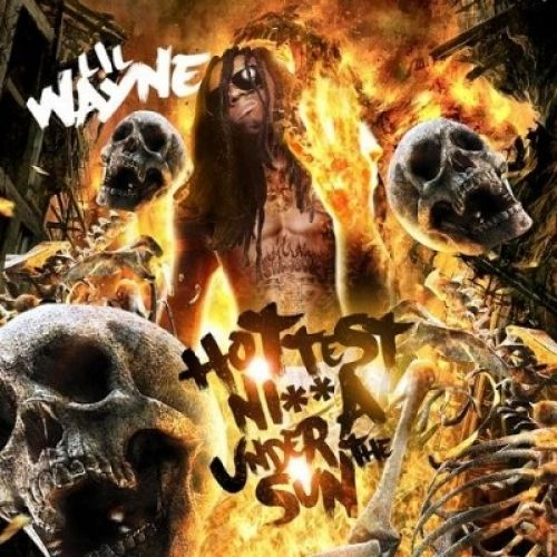 Hottest Ni**a Under The Sun - Lil Wayne (Young Money Ent.)
