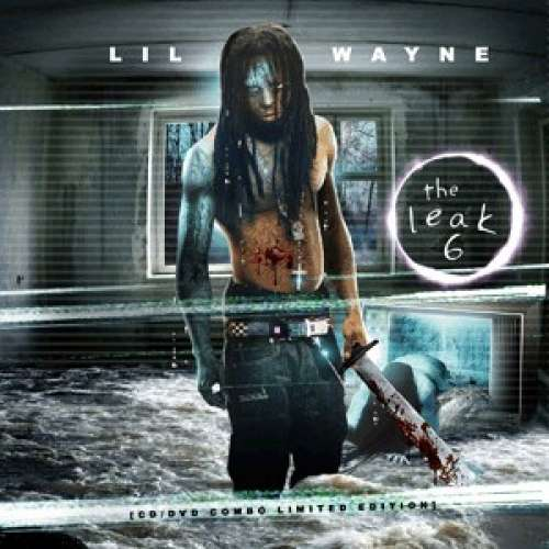 Lil Wayne - The Leak 6