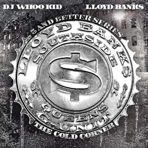 The Cold Corner - Lloyd Banks (DJ Whoo Kid)