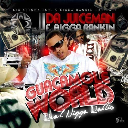 Guacamole World - OJ Da Juiceman (Bigga Rankin)