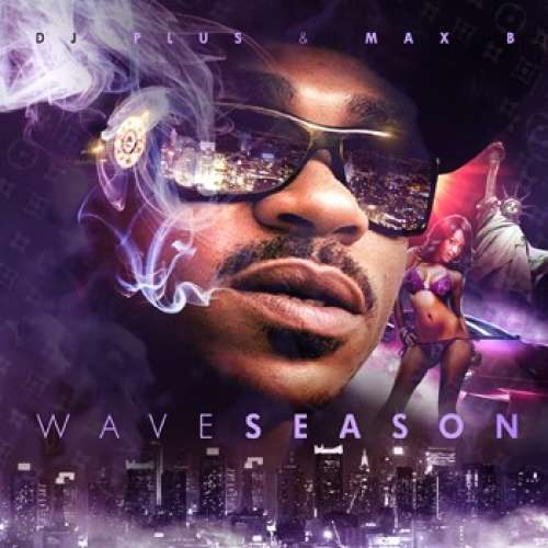 Max B - Wave Season