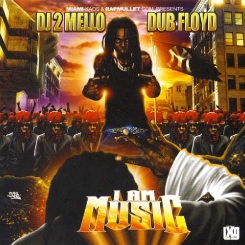 I Am Music - Lil Wayne (DJ 2Mello, Dub Floyd)