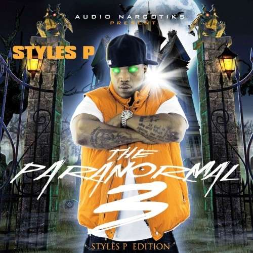 Styles P - The Paranormal 3