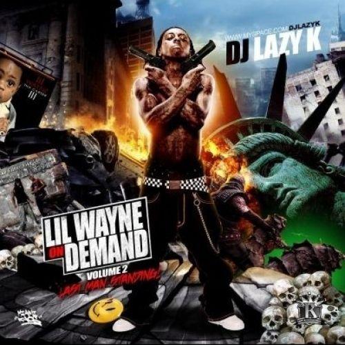 On Demand, Vol. 2 (Last Man Standing) - Lil Wayne (DJ Lazy K)