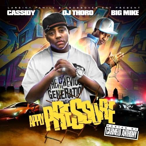 Apply Pressure (Hosted By Carmelo Anthony) - Cassidy (DJ Thoro, Big Mike)