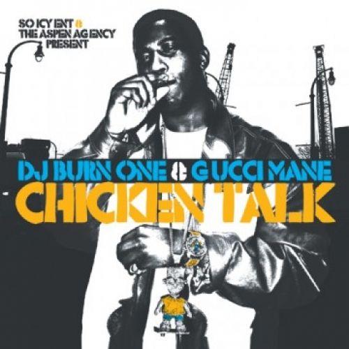 Chicken Talk (2 CD) - Gucci Mane (DJ Burn One)