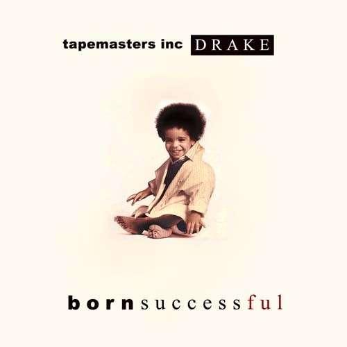 Drake - Born Successful