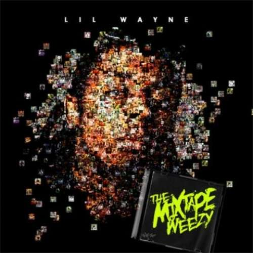 Lil Wayne - The Mixtape Weezy