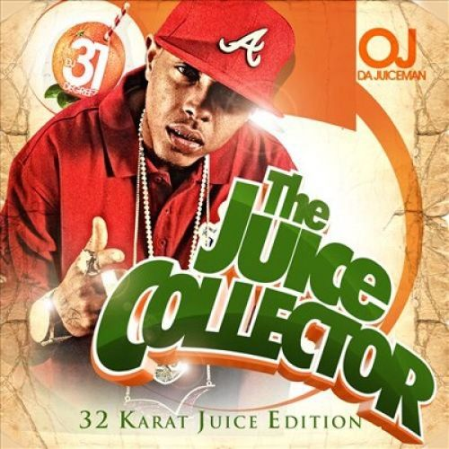 The Juice Collector - OJ Da Juiceman (DJ 31 Degreez)