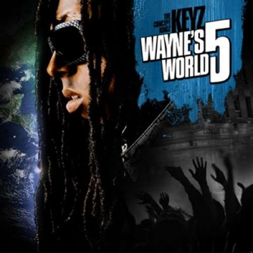 Lil Wayne - Wayne's World 5