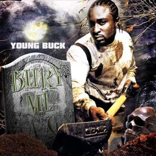 Young Buck - Bury Me A G