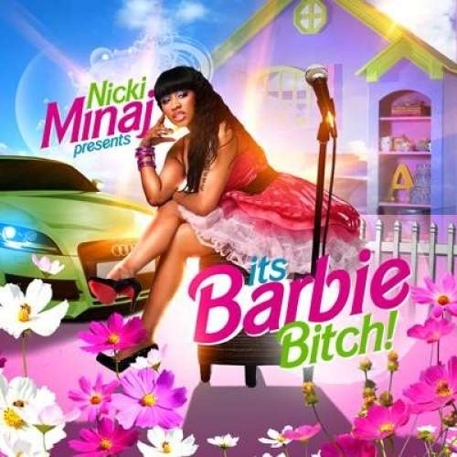 Nicki Minaj - Its Barbie Bitch!