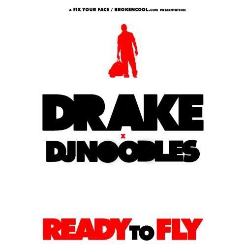 Ready To Fly - Drake (DJ Noodles)