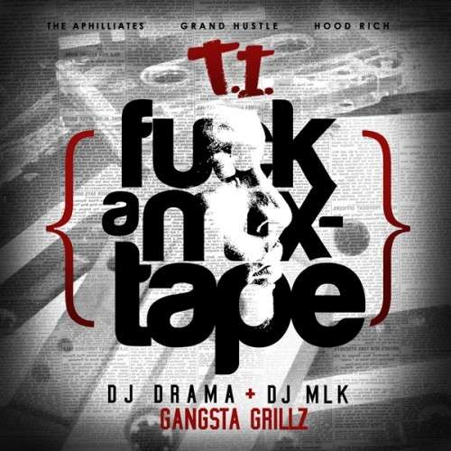 T.I. - Fuck A Mixtape