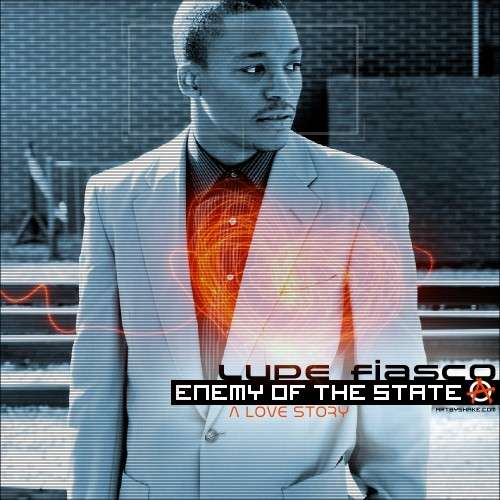 Lupe Fiasco - Enemy Of The State (A Love Story)