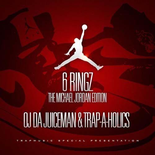 6 Ringz (The Michael Jordan Edition) - OJ Da Juiceman (Trap-A-Holics)