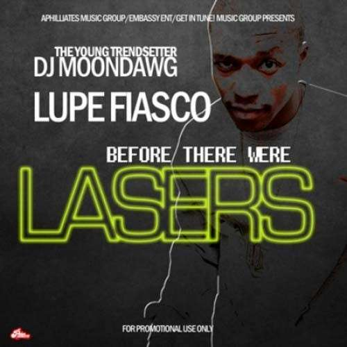 Lupe Fiasco - Before There Were Lasers