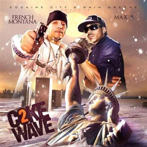 French Montana & Max B - Coke Wave 2