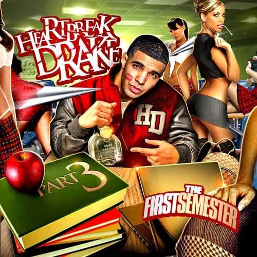 Drake - Heartbreak Drake 3 (The First Semester)
