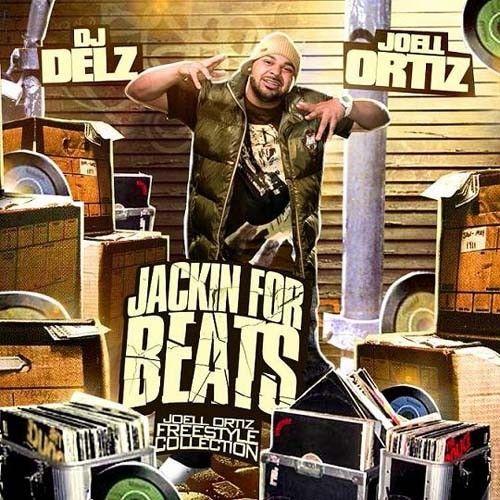 Jackin For Beatz - Joell Ortiz (DJ Delz)