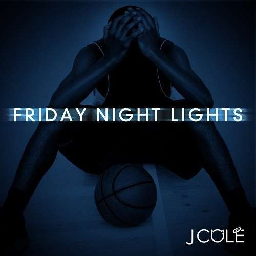 J. Cole - Friday Night Lights