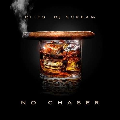 Plies - No Chaser