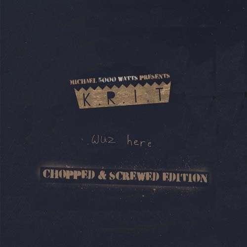 Big K.R.I.T. - Wuz Here (Chopped & Screwed)