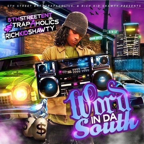 Word In Da South - Rich Kid Shawty (Trap-A-Holics)