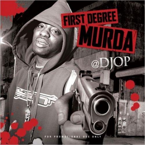 First Degree Murda - Uncle Murda (DJ O.P.)