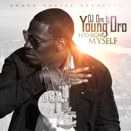 Young Dro - I Co-Sign Myself