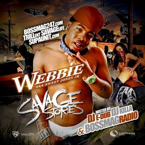 Savage Stories - Webbie (DJ E-Dub, DJ Killa)