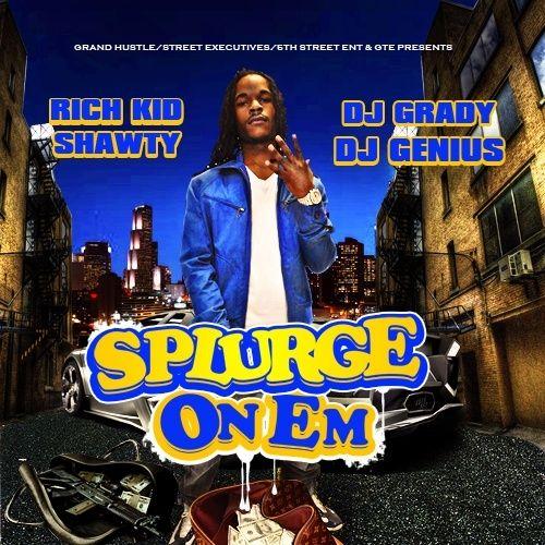 Splurge On Em - Rich Kid Shawty (DJ Grady, DJ Genius)
