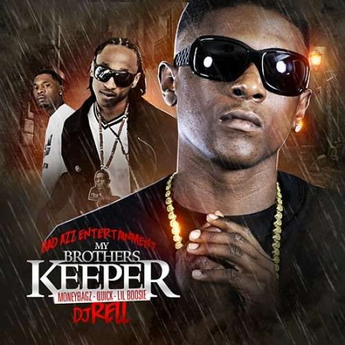 Moneybagz, Quick & Lil Boosie - My Brother's Keeper