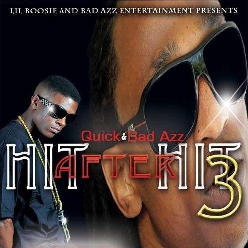 Quick & Lil Boosie - Hit After Hit 3