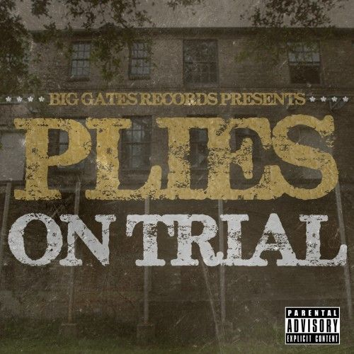 On Trial - Plies (Big Gates Records)
