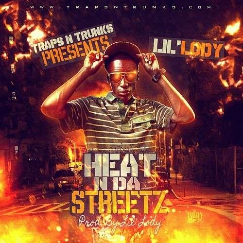 Lil Lody - Heat N Da Streetz