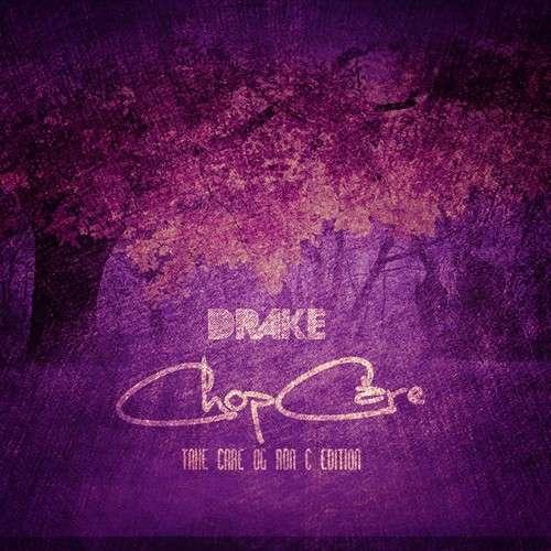 Drake - Chop Care