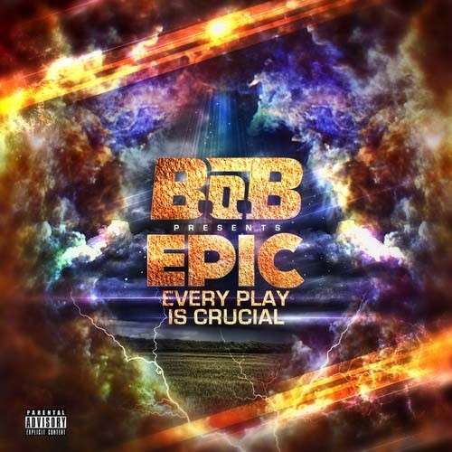 B.o.B - EPIC (Every Play Is Crucial)