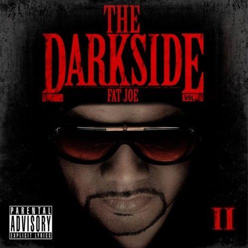 The Darkside 2 - Fat Joe
