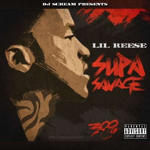 Lil Reese - Supa Savage