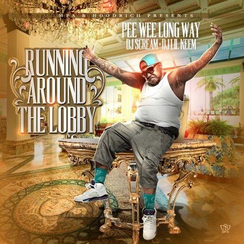 Running Round The Lobby - PeeWee Longway (DJ Scream, DJ Lil Keem)