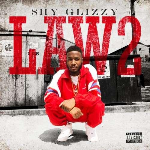 Shy Glizzy - Law 2