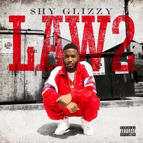 Law 2 - Shy Glizzy